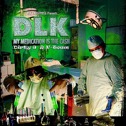 My Medication Is The Cash von Dirty J
