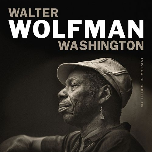 Save Your Love For Me by Walter Wolfman Washington