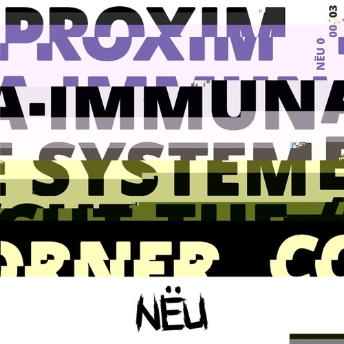 Immune System / Cut the Corner by Proxima