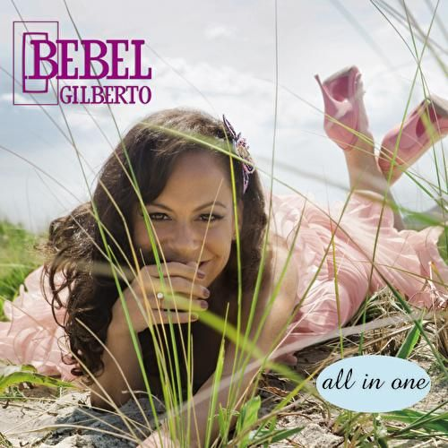 All In One von Bebel Gilberto