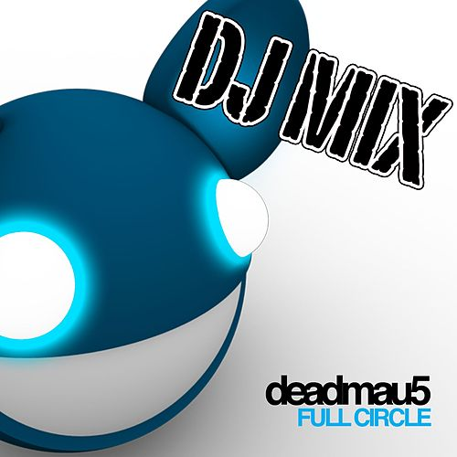 Full Circle (DJ Mix) fra Deadmau5