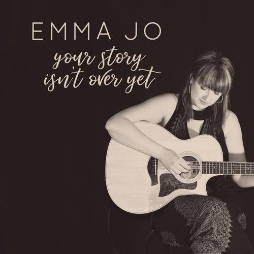 Your Story Isn't over Yet de Emma Jo