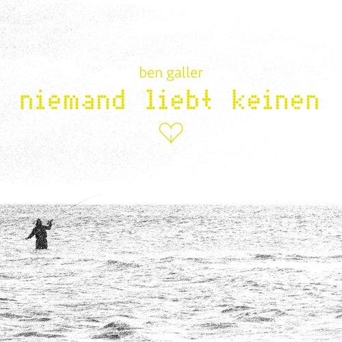 Niemand liebt keinen by Ben Galler