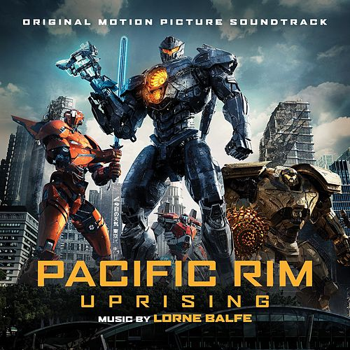 Pacific Rim Uprising (Original Motion Picture Soundtrack) de Various Artists
