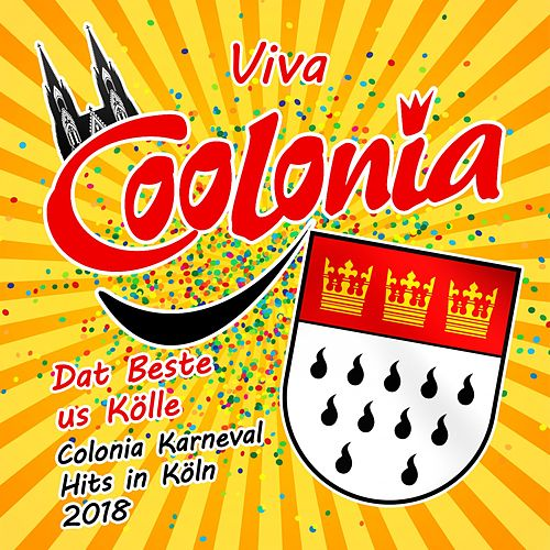 Viva Coolonia - Dat Beste us Kölle - Colonia Karneval Hits in Köln 2018 von Various Artists