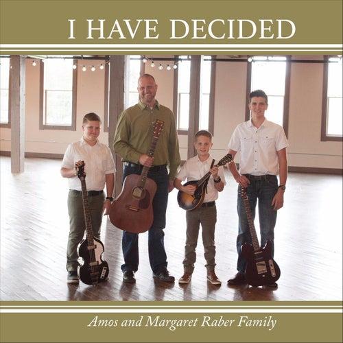 I Have Decided de Amos & Margaret Raber Family