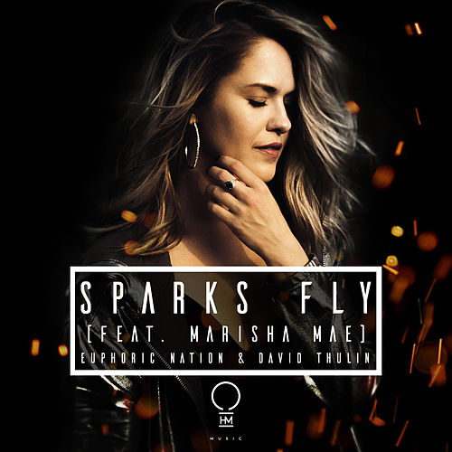 Sparks Fly by Euphoric Nation & David Thulin