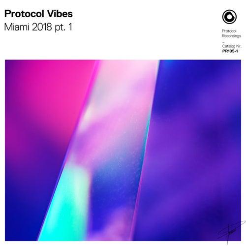 Protocol Vibes - Miami 2018 pt. 1 de Various Artists