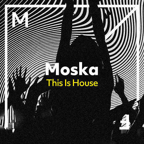 This Is House von MOSKA