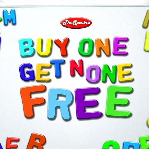 Buy One Get None Free by Spectre