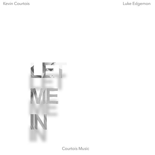 Let Me In (feat. Luke Edgemon) von Kevin Courtois