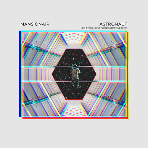 Astronaut (Marius Remix) by Mansionair