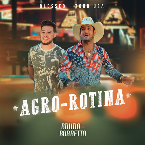 Agro-Rotina (Tour USA) de Bruno & Barretto