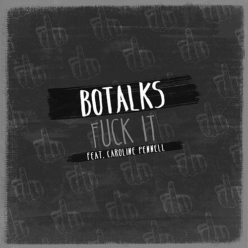 Fuck It von BoTalks