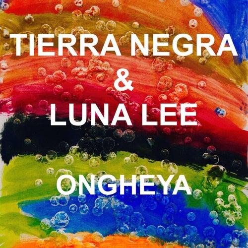Ongheya (feat. Luna Lee) by Tierra Negra