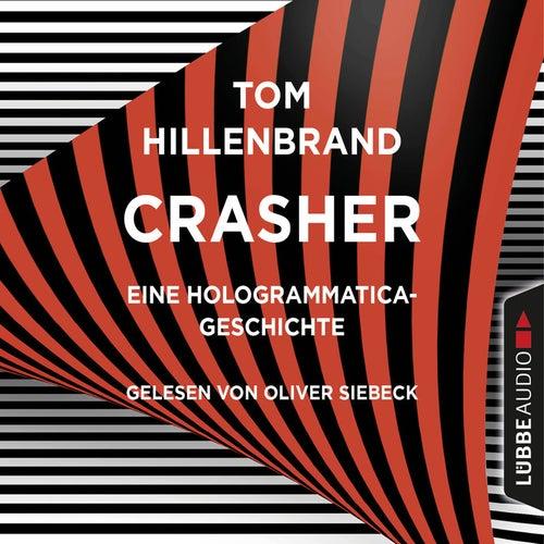 Crasher - Kurzgeschichte (Ungekürzt) von Tom Hillenbrand
