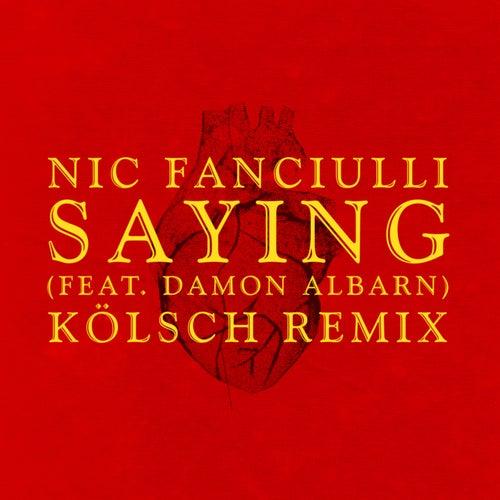 Saying (Feat. Damon Albarn) (Kölsch Remix) von Nic Fanciulli