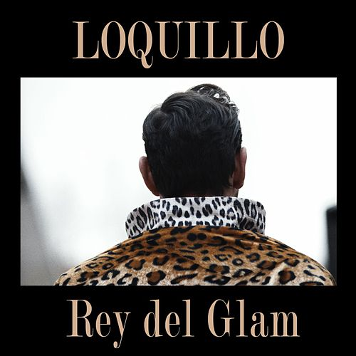Rey del Glam by Loquillo