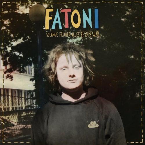 Solange früher alles besser war von Fatoni