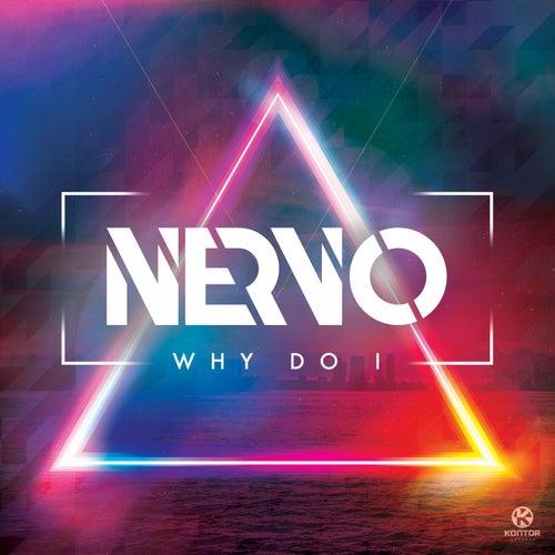 Why Do I von NERVO
