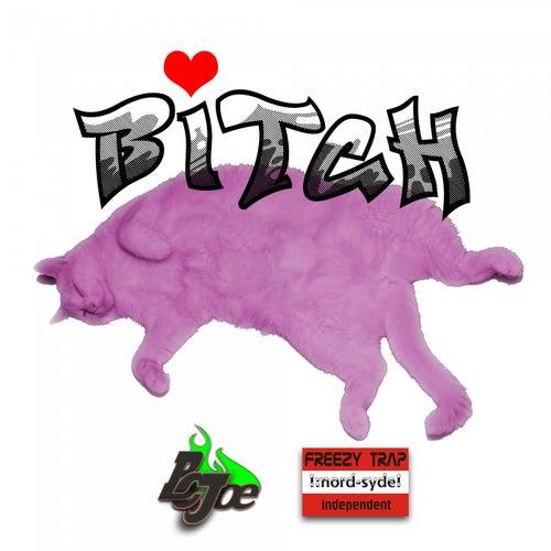Bitch von BcJoe