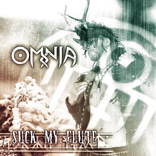 Suck My Flute von Omnia