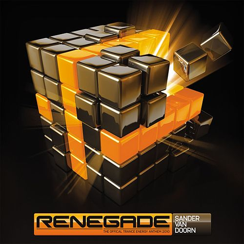 Renegade (The Official Trance Energy Anthem 2010) by Sander Van Doorn