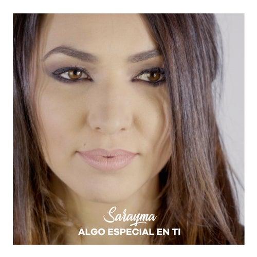 Algo Especial en Ti by Sarayma