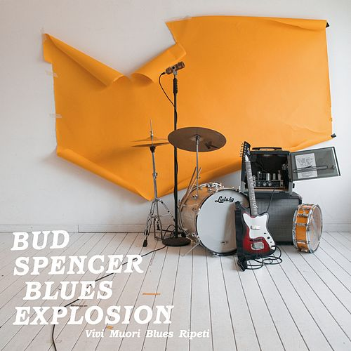 Vivi muori blues ripeti de Bud Spencer Blues Explosion