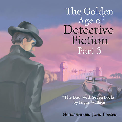 The Golden Age of Detective Fiction, Pt. 3: Edgar Wallace von John Fraser