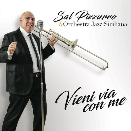 Vieni via con me de Sal Pizzurro