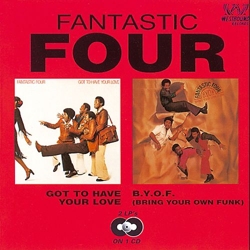 Got To Have Your Love/B.Y.O.F (Bring Your Own Funk) de The Fantastic Four