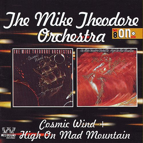 Cosmic Wind/High On Mad Mountain von Mike Theodore Orchestra