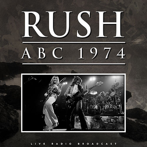 ABC 1974 (Live) by Rush