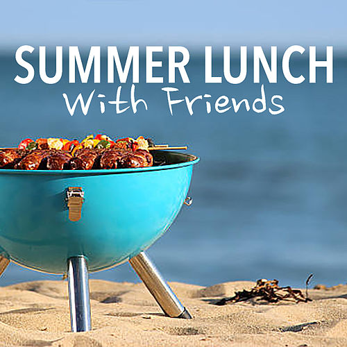 Summer Lunch With Friends by Various Artists