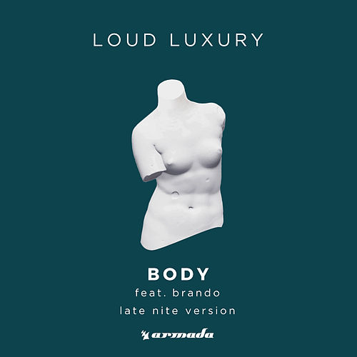 Body (Late Nite Version) von Loud Luxury
