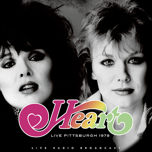 Live Pittsburgh 1978 by Heart