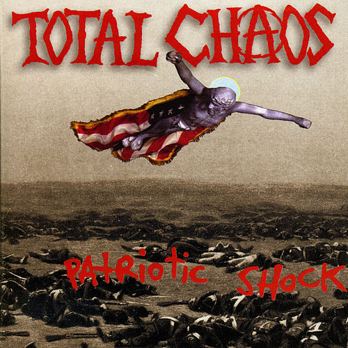 Patriotic Shock de Total Chaos