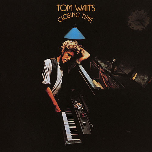 Closing Time (Remastered) by Tom Waits