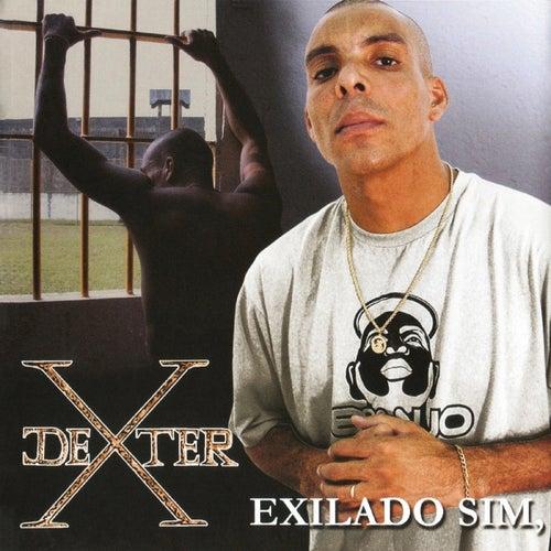 Exilado Sim, Preso Não by Dexter