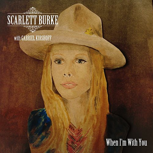 When I'm with You by Scarlett Burke