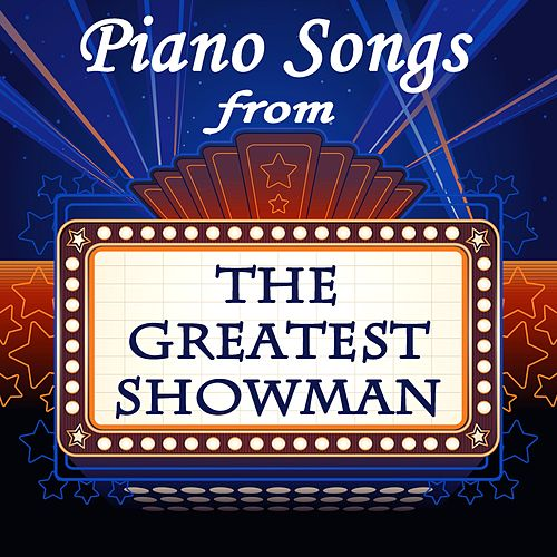 Piano Songs from 'The Greatest Showman' by Steven C