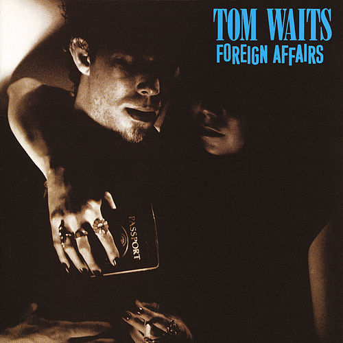 Foreign Affairs (Remastered) de Tom Waits