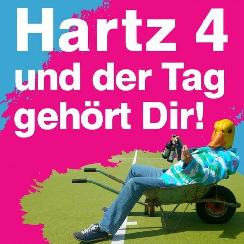 Hartz 4 und der Tag gehört dir by Ingo ohne Flamingo