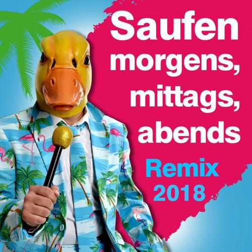 Saufen morgens, mittags, abends (Remix 2018) by Ingo ohne Flamingo