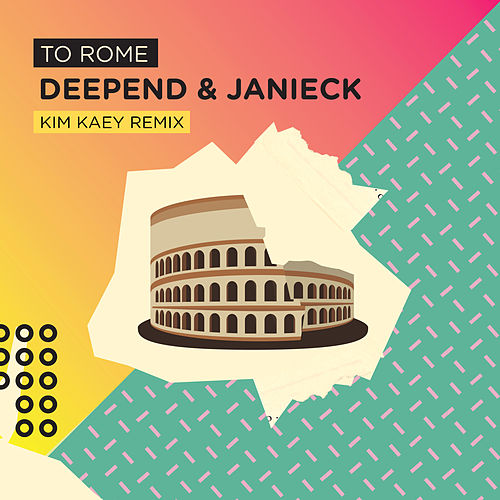 To Rome (Kim Kaey Radio Remix) von Deepend