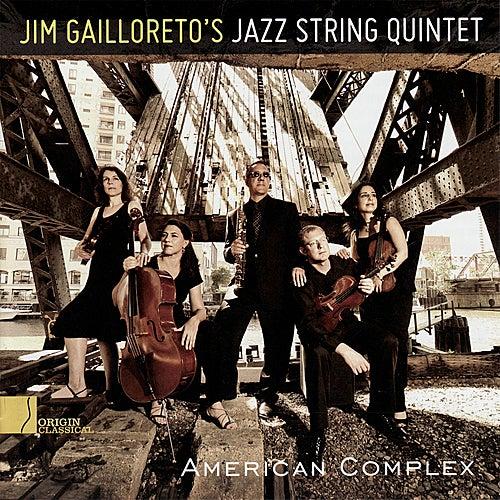 American Complex de Jim Gailloreto's Jazz String Quartet