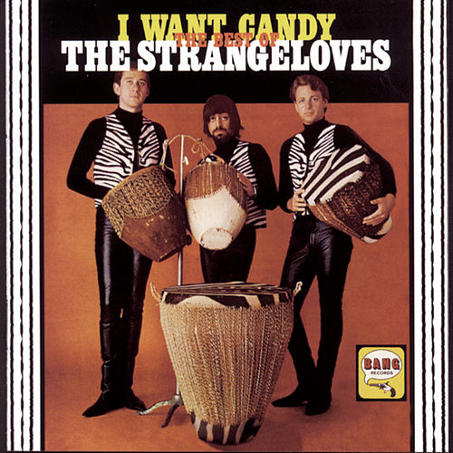 I Want Candy: The Best Of The Strangeloves di The Strangeloves