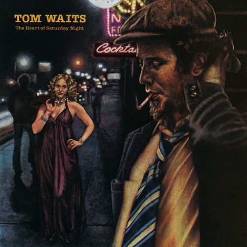 The Heart Of Saturday Night (Remastered) by Tom Waits