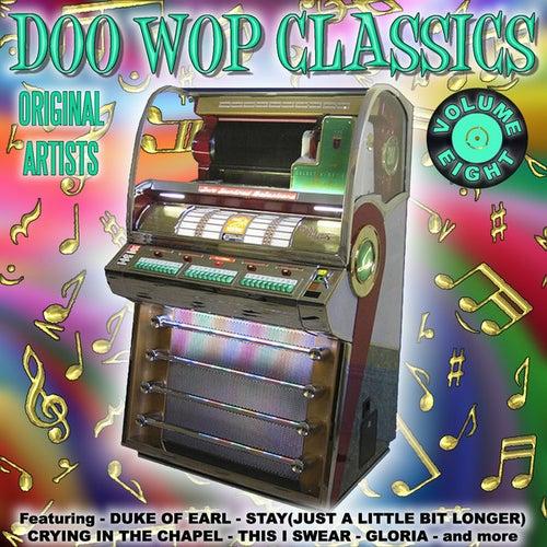 Doo Wop Classics Vol. 8 by Various Artists
